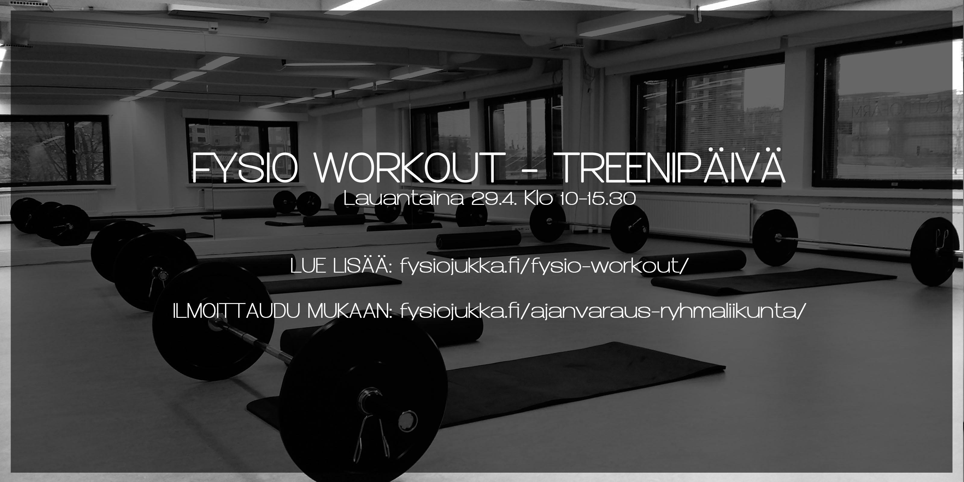 Fysio Workout - treenipäivä lauantaina 29.4.2017 klo 10-15.30!